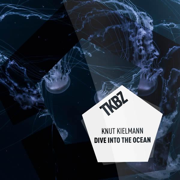 KNUT KIELMANN - Dive Into The Ocean (Tkbz Media/Virgin/Universal/UV)