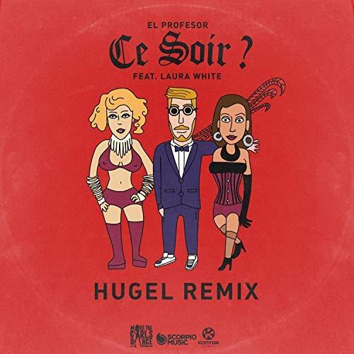 EL PROFESOR FEAT. LAURA WHITE - Ce Soir? (Hugel Remix) (Scorpio/Kontor/KNM)