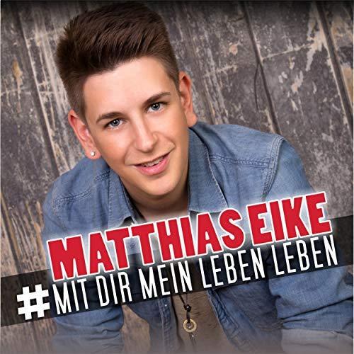 MATTHIAS EIKE - Mit Dir Mein Leben Leben (Pulsschlag)