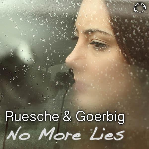 RUESCHE & GOERBIG - No More Lies (Mental Madness/KNM)