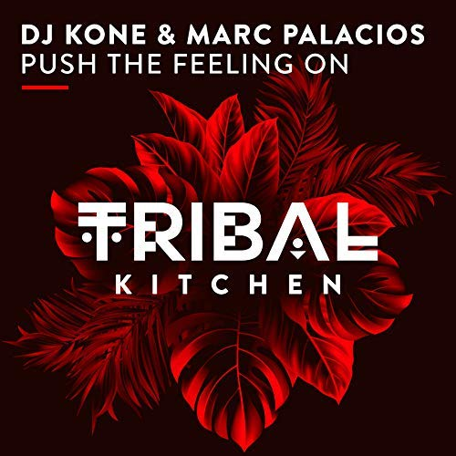 DJ KONE & MARC PALACIOS - Push The Feeling On (Tribal Kitchen)