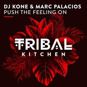 DJ KONE & MARC PALACIOS - Push The Feeling On (Tribal Kitchen)