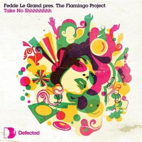 FEDDE LE GRAND PRES. THE FLAMINGO PROJECT - Take No SHHHHHHHH (UK Import)
