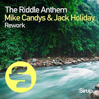 MIKE CANDYS & JACK HOLIDAY - The Riddle Anthem Rework (Sirup/Kontor/KNM)