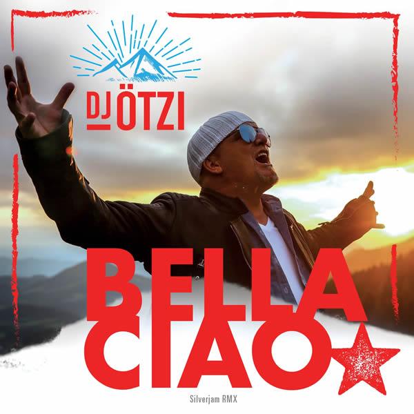 DJ ÖTZI - Bella Ciao (Electrola/Universal/UV)