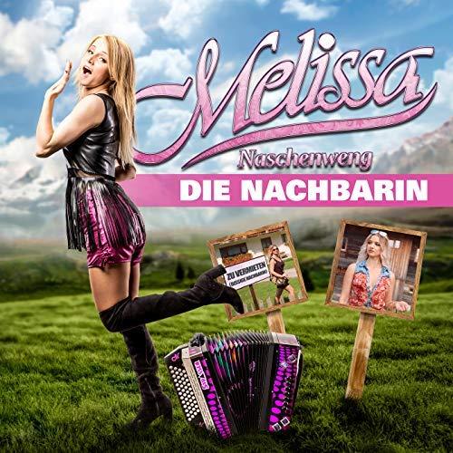 MELISSA NASCHENWENG - Die Nachbarin (Ariola/Sony)