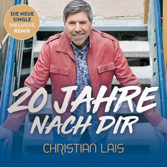 CHRISTIAN LAIS - 20 Jahre Nach Dir (DA Music)