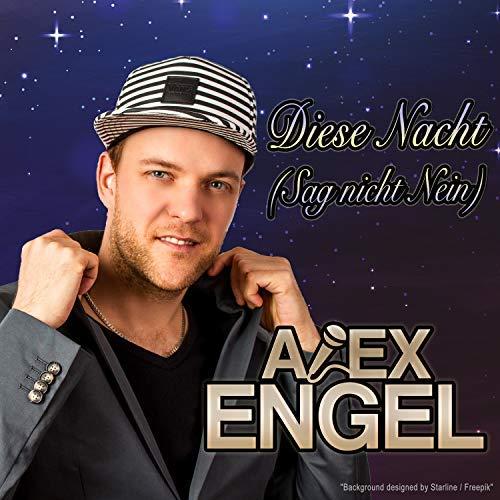 ALEX ENGEL - Diese Nacht (Sag Nicht Nein) (Xtreme Sound)