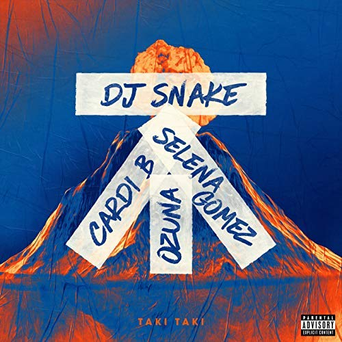 DJ SNAKE FEAT. SELENA GOMEZ, OZUNA & CARDI B - Taki Taki (Geffen)