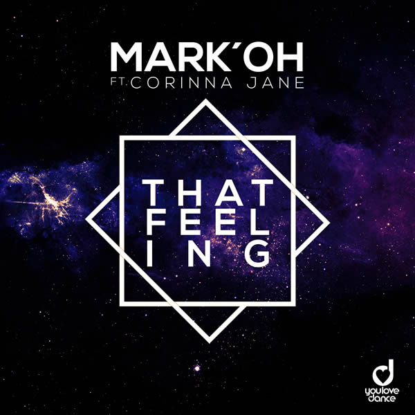 MARK 'OH FEAT. CORINNA JANE - That Feeling (You Love Dance/Planet Punk/KNM)
