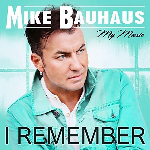 MIKE BAUHAUS - I Remember (Lunic)