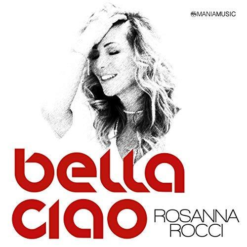 ROSANNA ROCCI - Bella Ciao (Mania Music)