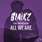 BLAIKZ FEAT. VINTAGE NEON - All We Are (Mental Madness/KNM)