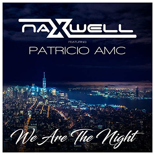 NAXWELL FEAT. PATRICIO AMC - We Are The Night (Sounds United)