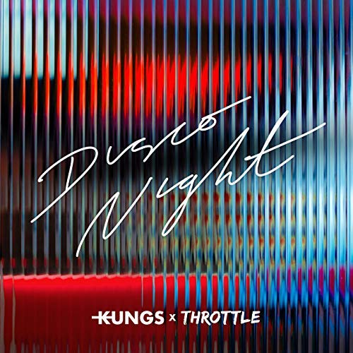 KUNGS & THROTTLE - Disco Night (Barclay/Universal/UV)