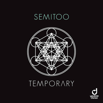 SEMITOO - Temporary (You Love Dance/Planet Punk/KNM)