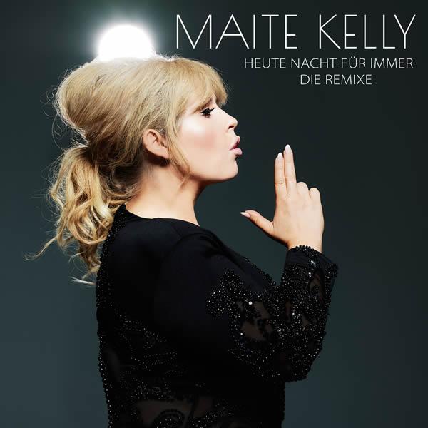 MAITE KELLY - Heute Nacht Für Immer (Electrola/Universal/UV)