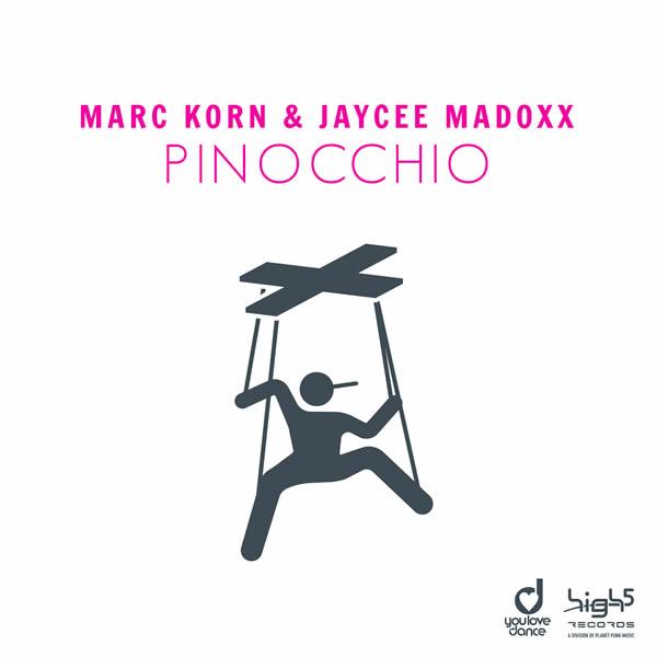 MARC KORN & JAYCEE MADOXX - Pinocchio (High 5/Planet Punk/KNM)