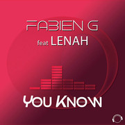 FABIEN G FEAT. LENAH - You Know (Mental Madness/KNM)