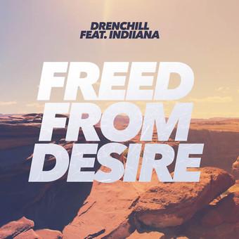 DRENCHILL FEAT. INDIIANA - Freed From Desire (Nitron/Sony)