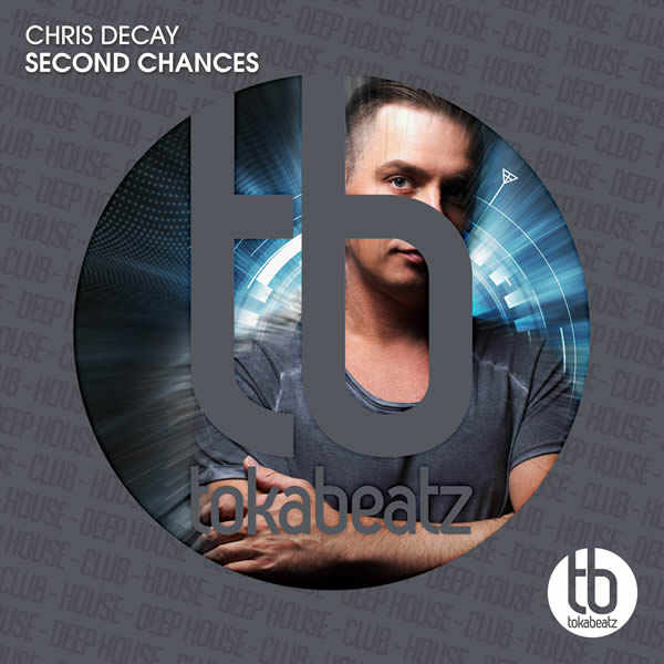 CHRIS DECAY - Second Chances (Toka Beatz/Believe)