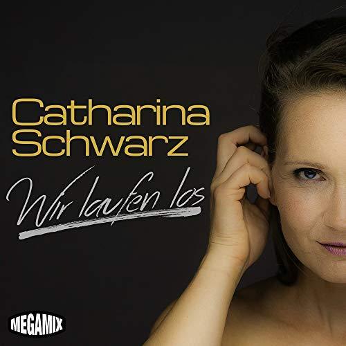 CATHARINA SCHWARZ - Wir Laufen Los (Megamix)