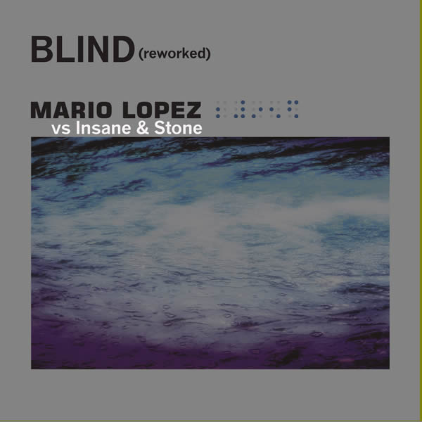 MARIO LOPEZ VS. INSANE & STONE - Blind (Reworked) (Fairlight/ A 45/KNM)