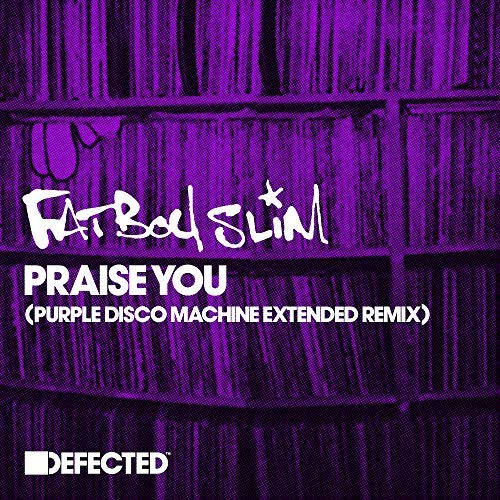 FATBOY SLIM - Praise You (Purple Disco Machine Remix) (Skint/Defected/ADA)
