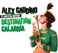 ALEX GAUDINO FEAT. CRYSTAL WATERS - Destination Calabria (Ministry Of Sound/DMD)