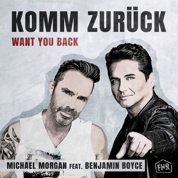MICHAEL MORGAN FEAT. BENJAMIN BOYCE - Komm Zurück (Want You Back) (Fox-House-Records)