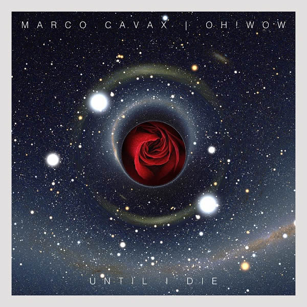 MARCO CAVAX FEAT. OH! WOW - Until I Die (RCA/Sony)
