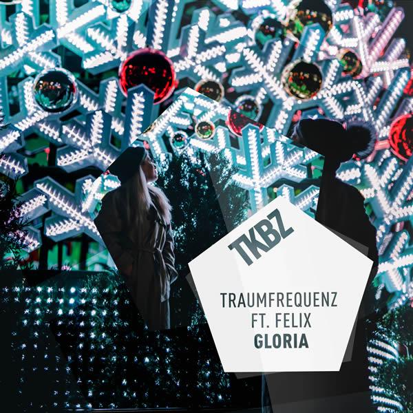 TRAUMFREQUENZ FEAT. FELIX - Gloria (Tkbz Media/Virgin/Universal/UV)