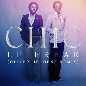 CHIC - Le Freak (Oliver Heldens Remix) (Spinnin/Warner)
