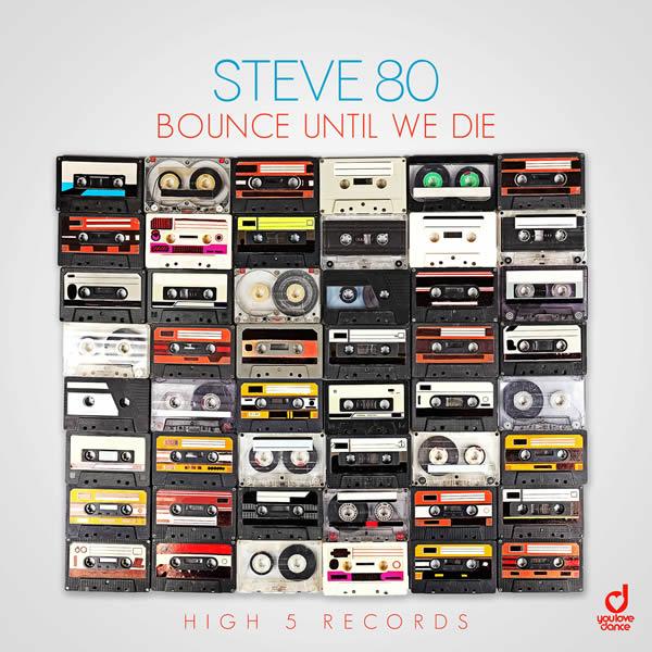 STEVE 80 - Bounce Until We Die (High 5/Planet Punk/KNM)