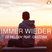 DJ MELODY FEAT. CRIZZBEE - Immer Wieder (Mental Madness/KNM)