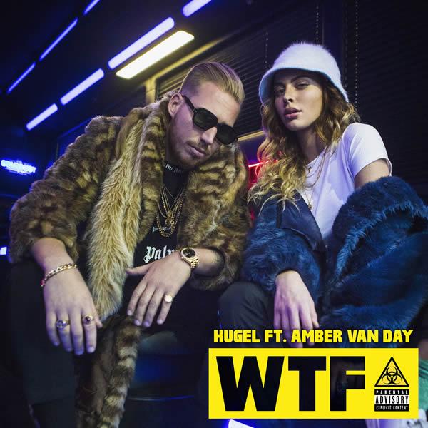 HUGEL FEAT. AMBER VAN DAY - WTF (Warner)