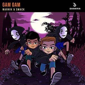 MARNIK & SMACK - Gam Gam (Dharma/Kontor/KNM)