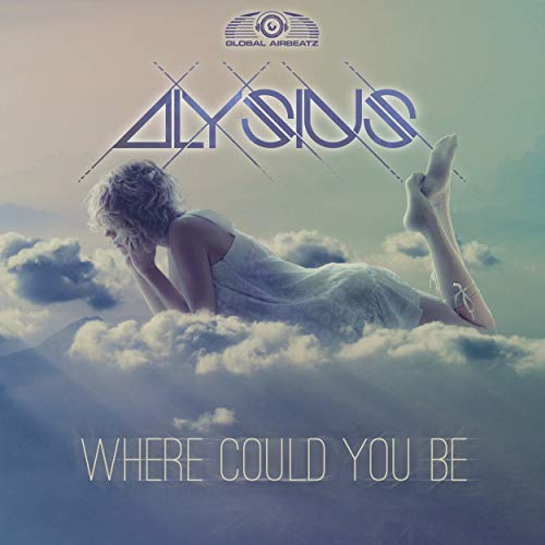 ALYSIUS - Where Could You Be (Global Airbeatz/Zebralution)