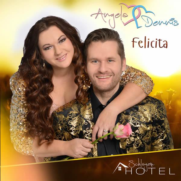ANGELA HENN & DENNIS KLAK - Felicita (Schlagerhotel)