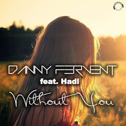 DANNY FERVENT FEAT. HADL - Without You (Mental Madness/KNM)