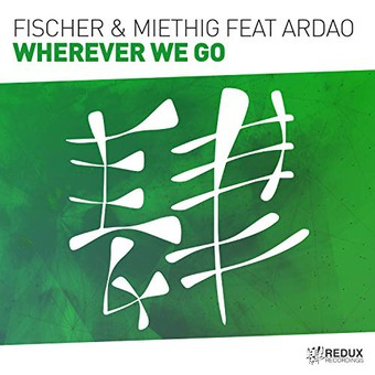 FISCHER & MIETHIG FEAT. ARDAO - Wherver We Go (Redux)