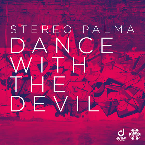 STEREO PALMA - Dance With The Devil (Big Blind/Planet Punk/KNM)