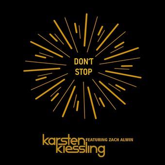 KARSTEN KIESSLING FEAT. ZACH ALWIN - Don't Stop! (Whitelabel)