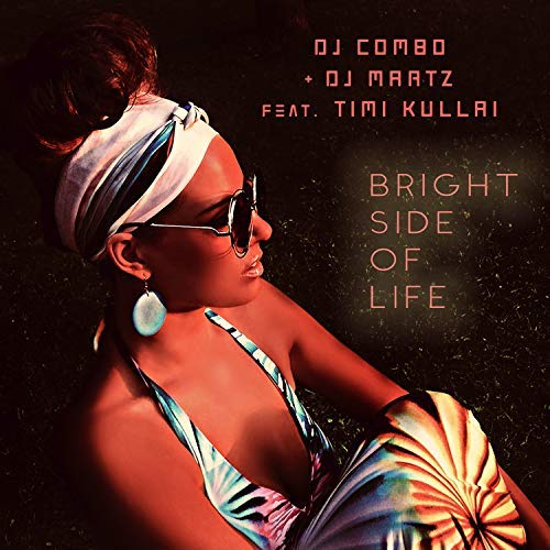 DJ COMBO & DJ MARTZ FEAT. TIM KULLAI - Bright Side Of Life (KHB)