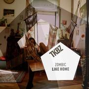 ZOMBIC - Like Home (Tkbz Media/Virgin/Universal/UV)