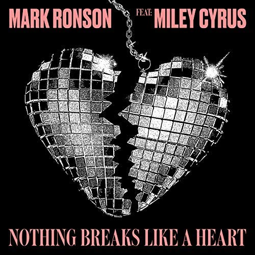 MARK RONSON FEAT. MILEY CYRUS - Nothing Breaks Like a Heart (Columbia/Sony)