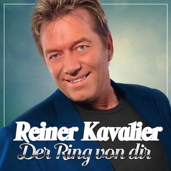 REINER KAVALIER - Der Ring Von Dir (Fiesta/KNM)