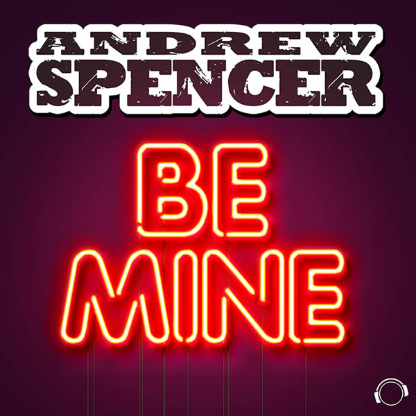 ANDREW SPENCER - Be Mine (Mental Madness/KNM)