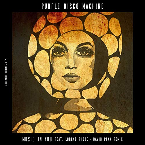 PURPLE DISCO MACHINE FEAT. LORENZ RHODE - Music In You (David Penn Remix) (Club Sweat/Columbia/Sony)
