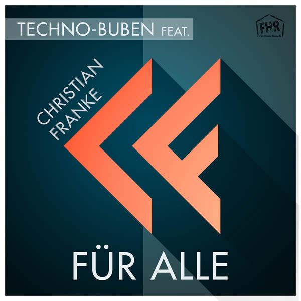 TECHNO-BUBEN FEAT. CHRISTIAN FRANKE - Für Alle (Fox-House-Records)